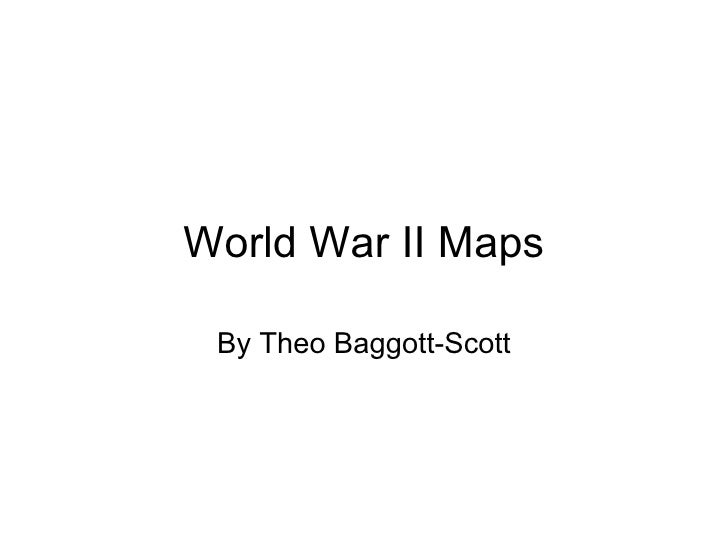 World War II Maps By Theo Baggott-Scott