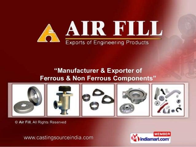 """""""Manufacturer & Exporter ofFerrous & Non Ferrous Components"""""""