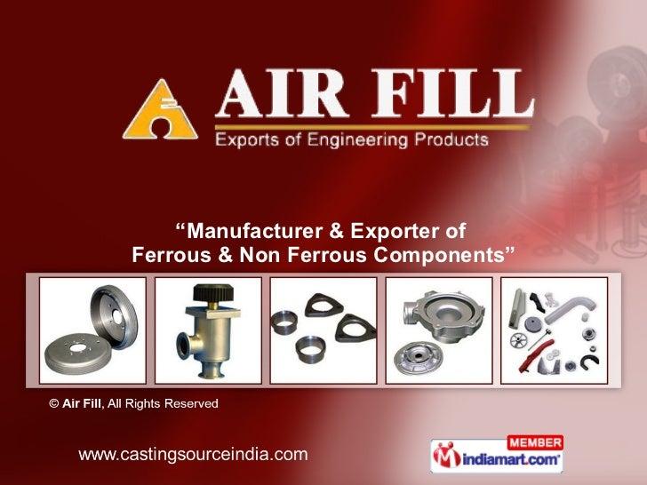 """"""" Manufacturer & Exporter of  Ferrous & Non Ferrous Components"""""""