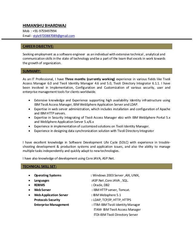 HIMANSHU BHARDWAJ Mob : +91-9759497994 Email : style9720887089@gmail.com CAREER OBJECTIVE: Seeking employment as a softwar...