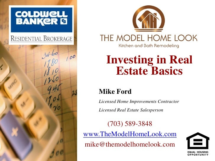 Investing in Real         Estate Basics    Mike Ford    Licensed Home Improvements Contractor    Licensed Real Estate Sale...