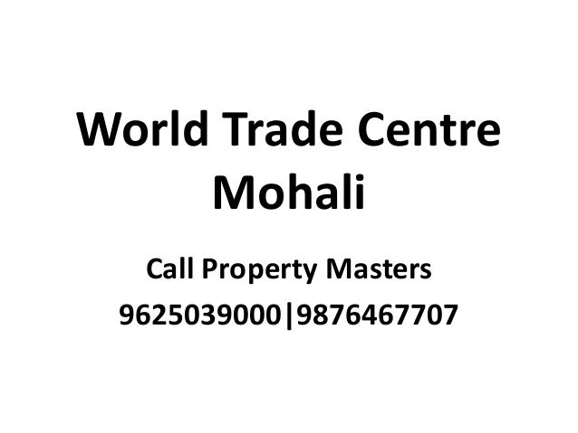 World Trade Centre Mohali Call Property Masters 9625039000|9876467707
