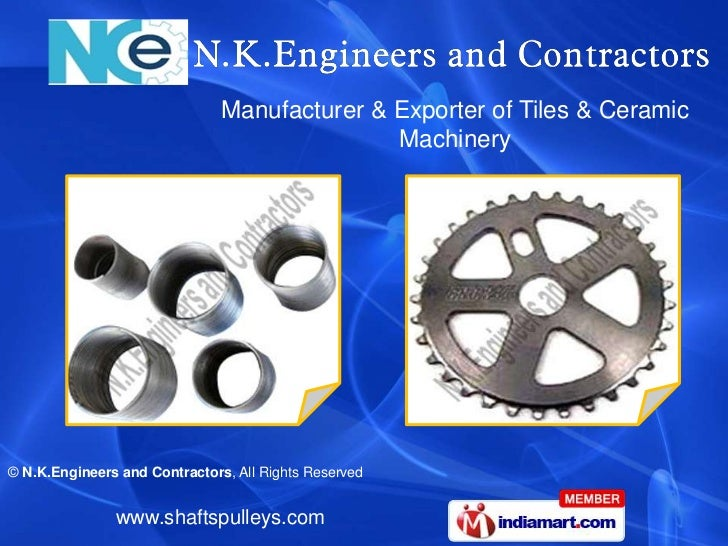 Manufacturer & Exporter of Tiles & Ceramic                                              Machinery© N.K.Engineers and Contr...