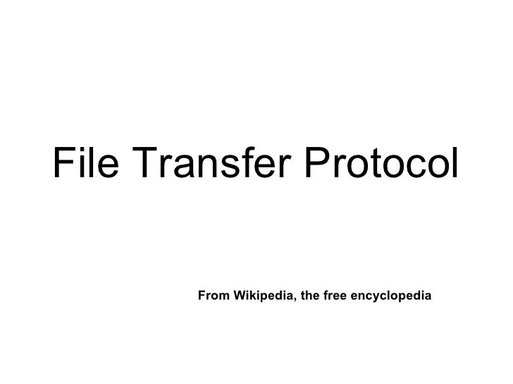 File Transfer Protocol         From Wikipedia, the free encyclopedia