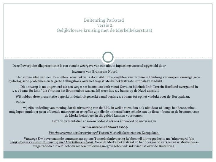 Buitenring Parkstad  versie 2 Gelijkvloerse kruising met de Merkelbekerstraat  Deze Powerpoint diapresentatie is een visue...