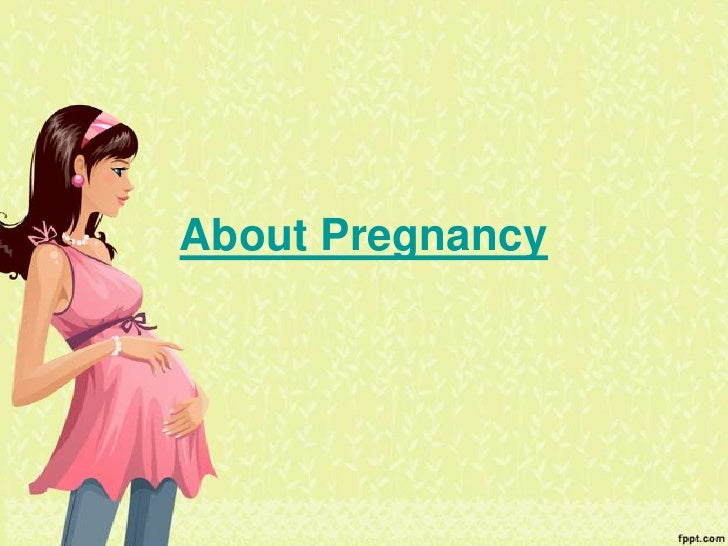 About Pregnancy<br />