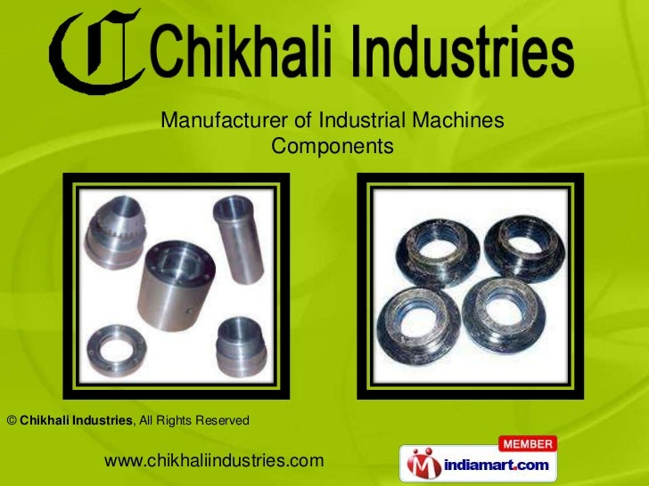 Manufacturer of Industrial Machines                                    Components© Chikhali Industries, All Rights Reserve...