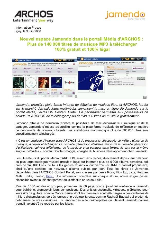 Information Presse Igny, le 3 juin 2008 Nouvel espace Jamendo dans le portail Média d'ARCHOS : Plus de 140 000 titres de m...
