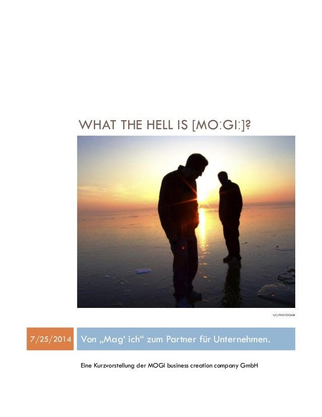 """WHAT THE HELL IS [MOːGIː]? 1(C) PHOTOCASE 7/25/2014 Von """"Mag' ich"""" zum Partner für Unternehmen. Eine Kurzvorstellung der M..."""