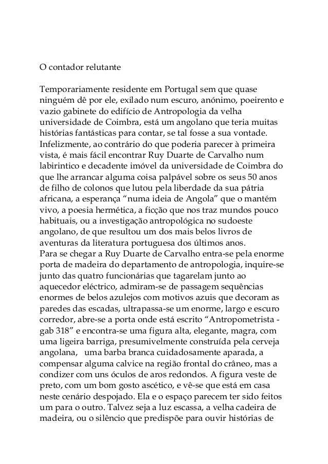 O contador relutante Temporariamente residente em Portugal sem que quase ninguém dê por ele, exilado num escuro, anónimo, ...