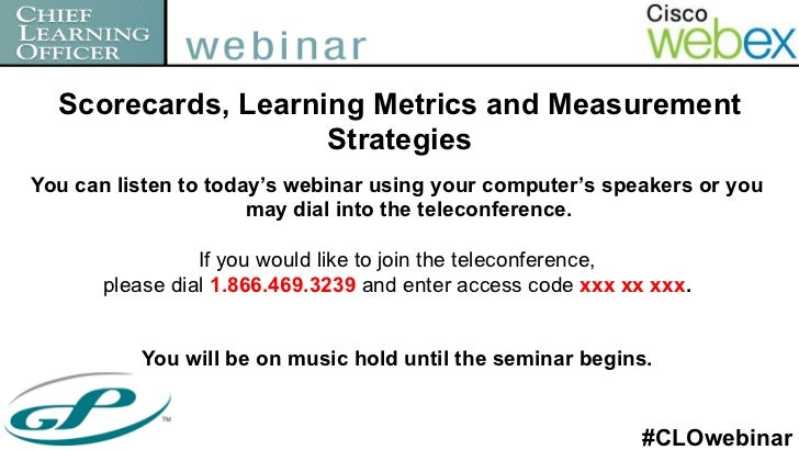 Scorecards, Learning Metrics and Measurement                    StrategiesYou can listen to today's webinar using your com...
