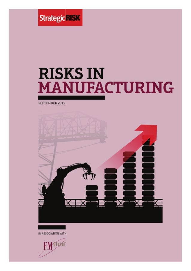 2 Risks in Manufacturing | www.strategic-risk-global.com Slings and arrows introduction T he number of genuinely internati...