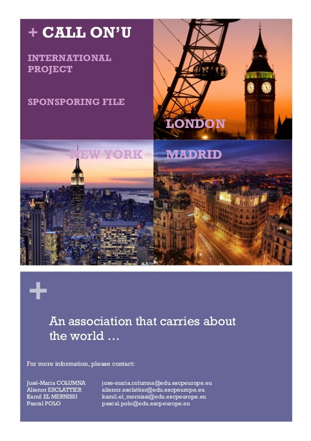 + + CALL ON'U INTERNATIONAL PROJECT SPONSPORING FILE An association that carries about the world … LONDON NEW YORK MADRID ...