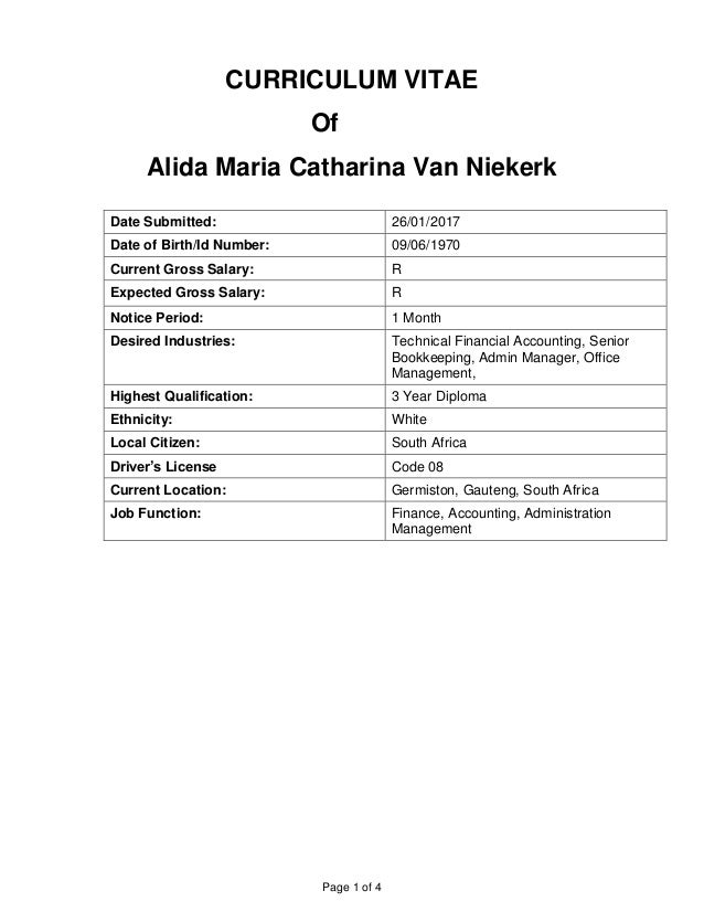 Page 1 of 4 CURRICULUM VITAE Of Alida Maria Catharina Van Niekerk Date Submitted: 26/01/2017 Date of Birth/Id Number: 09/0...