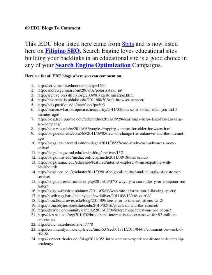 69 EDU Blogs To CommentThis .EDU blog listed here came from 8bits and is now listedhere on Filipino SEO. Search Engine lov...