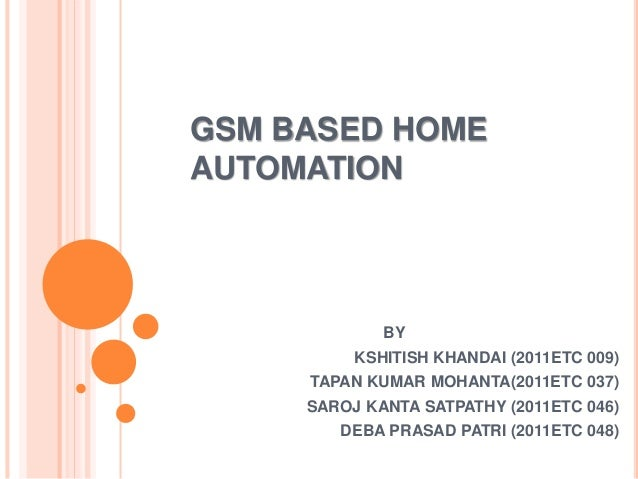 Gsm based home automation ppt for Home automation basics
