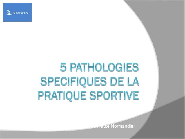 SPORT AU FEMININ : Dr Mehdi Roudesli Institut Régional de médecine du sport de Haute Normandie