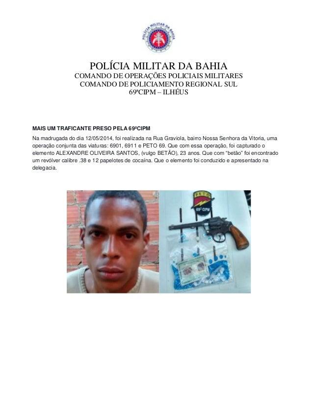 POLÍCIA MILITAR DA BAHIA COMANDO DE OPERAÇÕES POLICIAIS MILITARES COMANDO DE POLICIAMENTO REGIONAL SUL 69ªCIPM – ILHÉUS MA...
