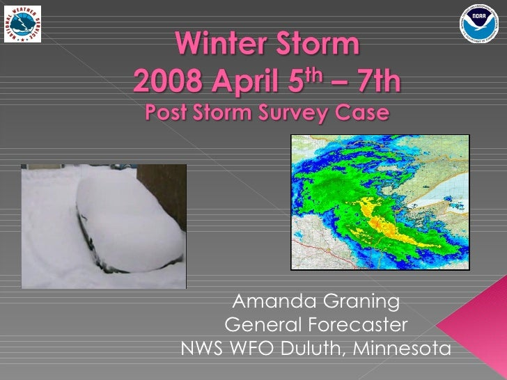 Amanda Graning General Forecaster NWS WFO Duluth, Minnesota