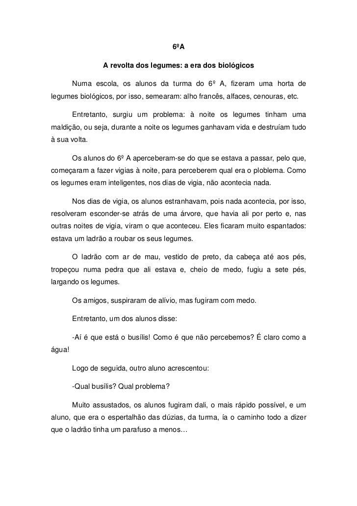 6ºA                 A revolta dos legumes: a era dos biológicos        Numa escola, os alunos da turma do 6º A, fizeram um...