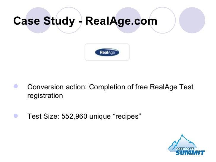 Case Study - RealAge.com <ul><li>Conversion action: Completion of free RealAge Test registration </li></ul><ul><li>Test Si...