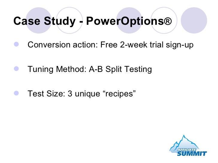 Case Study - PowerOptions ® <ul><li>Conversion action: Free 2-week trial sign-up </li></ul><ul><li>Tuning Method: A-B Spli...
