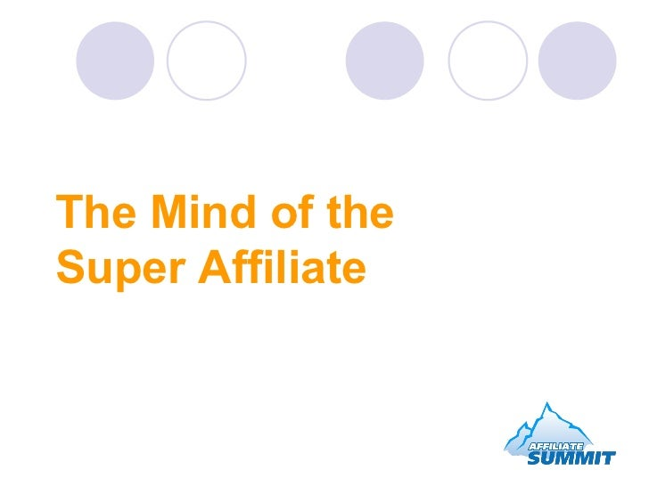 The Mind of the  Super Affiliate