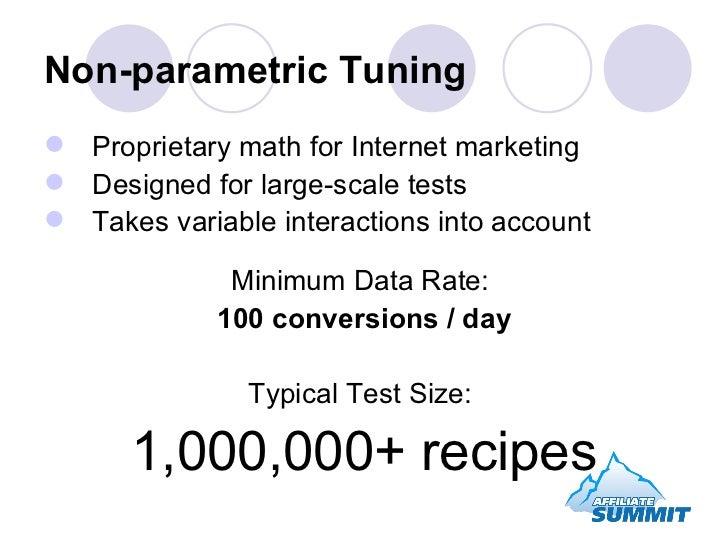 Non-parametric Tuning <ul><li>Proprietary math for Internet marketing </li></ul><ul><li>Designed for large-scale tests </l...