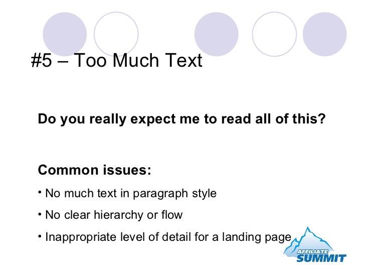 #5 – Too Much Text <ul><li>Do you really expect me to read all of this? </li></ul><ul><li>Common issues: </li></ul><ul><li...