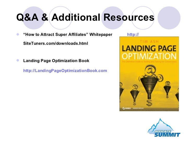"""Q&A & Additional Resources <ul><li>"""" How to Attract Super Affiliates"""" Whitepaper  http:// SiteTuners.com/downloads.html   ..."""