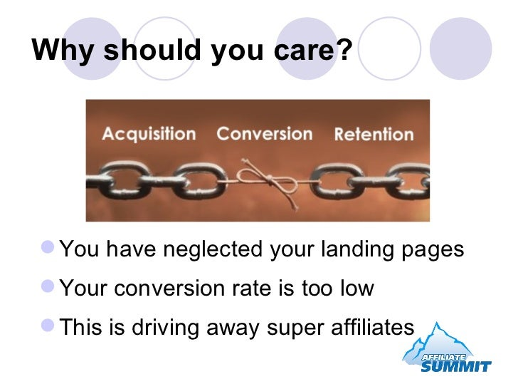 Why should you care? <ul><li>You have neglected your landing pages </li></ul><ul><li>Your conversion rate is too low </li>...