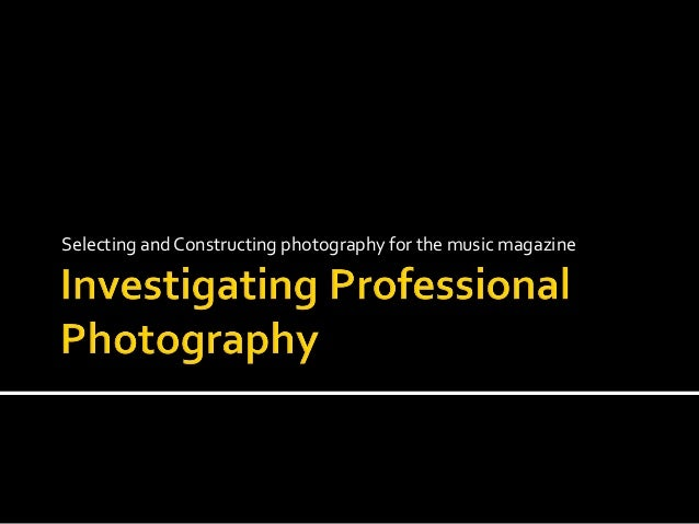 Selecting and Constructing photography for the music magazine