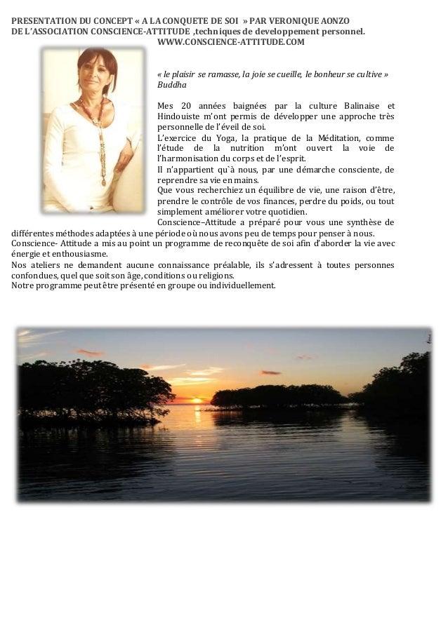 PRESENTATION DU CONCEPT « A LA CONQUETE DE SOI » PAR VERONIQUE AONZO DE L'ASSOCIATION CONSCIENCE-ATTITUDE ,techniques de d...