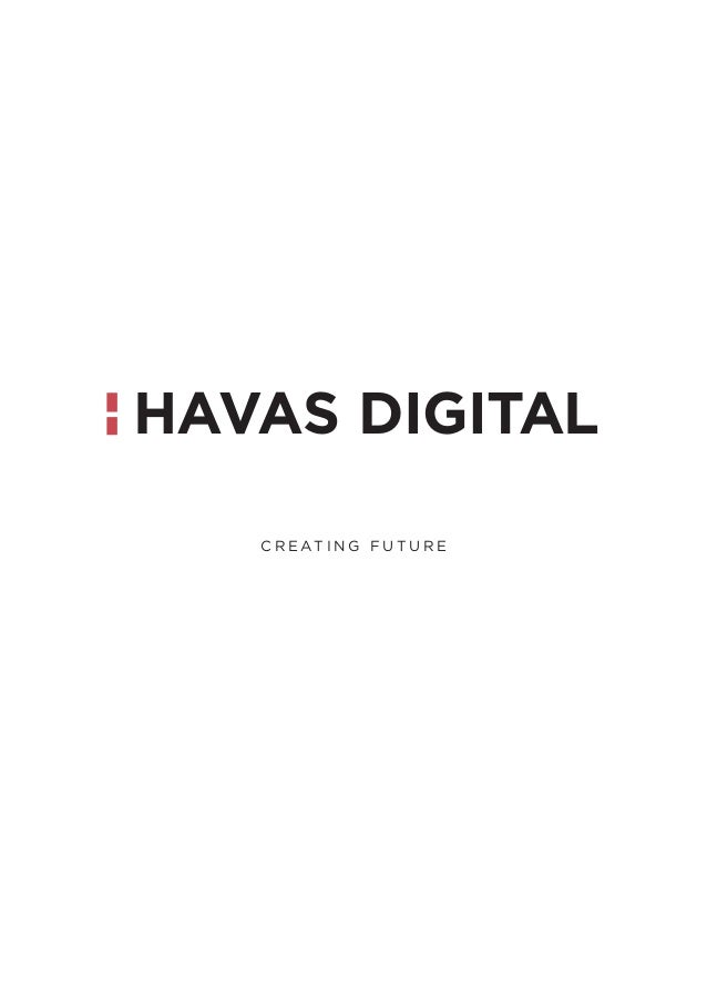 HAVAS DIGITAL C R E AT I N G F U T U R E