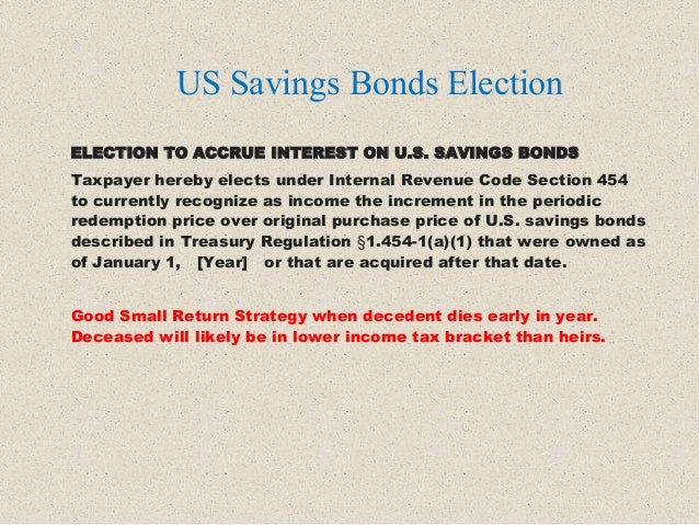 ELECTION TO ACCRUE INTEREST ON U.S. SAVINGS BONDS Taxpayer hereby elects under Internal Revenue Code Section 454 to curren...
