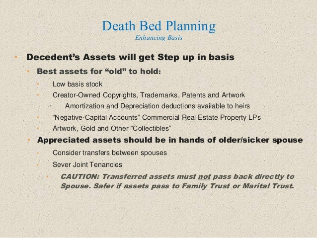 """• Decedent's Assets will get Step up in basis • Best assets for """"old"""" to hold: • Low basis stock • Creator-Owned Copyright..."""