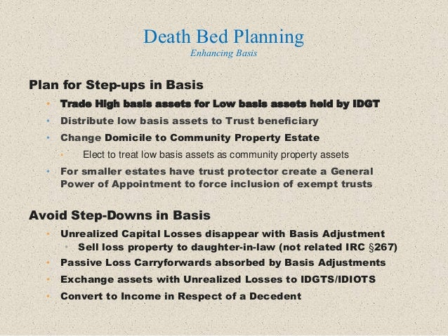 Plan for Step-ups in Basis • Trade High basis assets for Low basis assets held by IDGT • Distribute low basis assets to Tr...