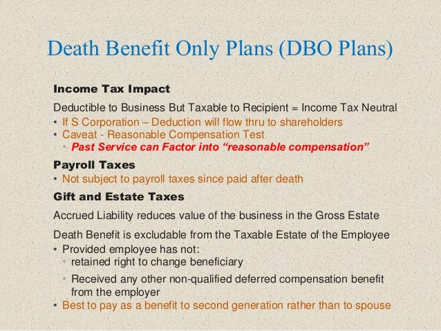 Death Benefit Only Plans (DBO Plans) Income Tax Impact Deductible to Business But Taxable to Recipient = Income Tax Neutra...