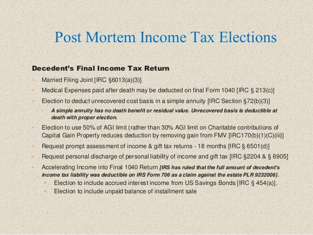 Decedent's Final Income Tax Return • Married Filing Joint [IRC §6013(a)(3)] • Medical Expenses paid after death may be ded...