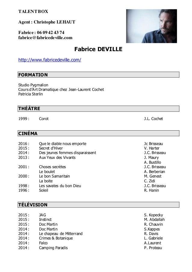 TALENT BOX Agent : Christophe LEHAUT Fabrice : 06 09 42 43 74 fabrice@fabricedeville.com Fabrice DEVILLE http://www.fabric...