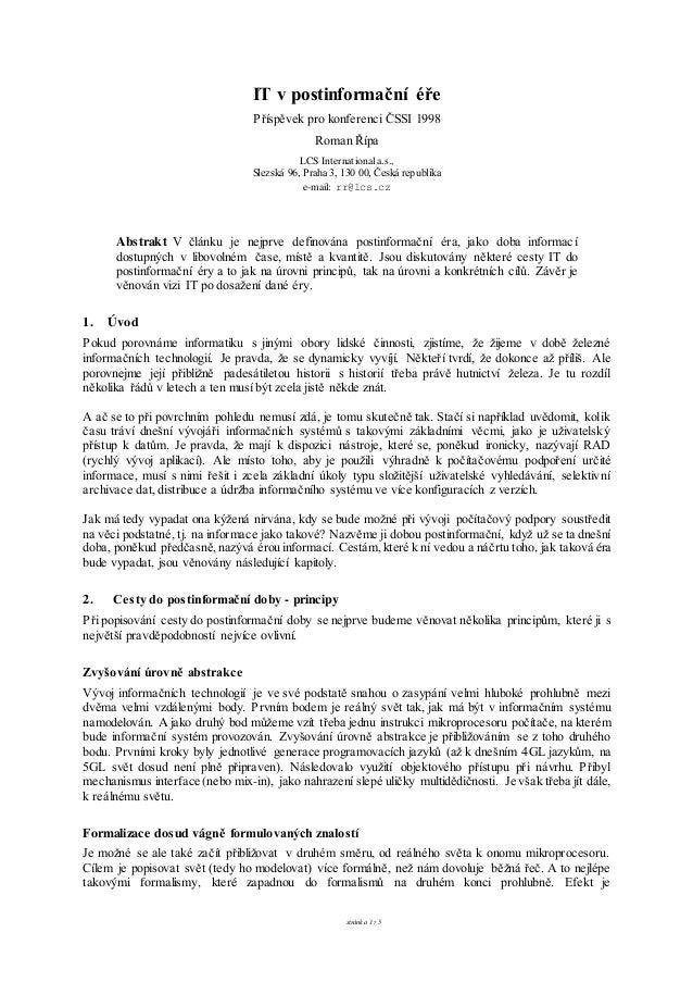 stránka 1 z 5 IT v postinformační éře Příspěvek pro konferenci ČSSI 1998 Roman Řípa LCS International a.s., Slezská 96, Pr...