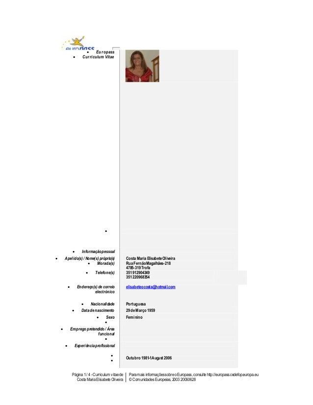 Página 1 / 4 - Curriculum vitae de Costa Maria Elisabete Oliveira Para mais informaçõessobre o Europass,consulte http://eu...