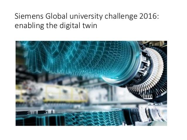 Siemens Global university challenge 2016: enabling the digital twin