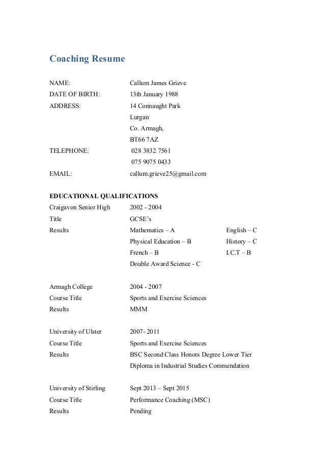 Coaching Resume NAME: Callum James Grieve DATE OF BIRTH: 13th January 1988  ADDRESS: ...