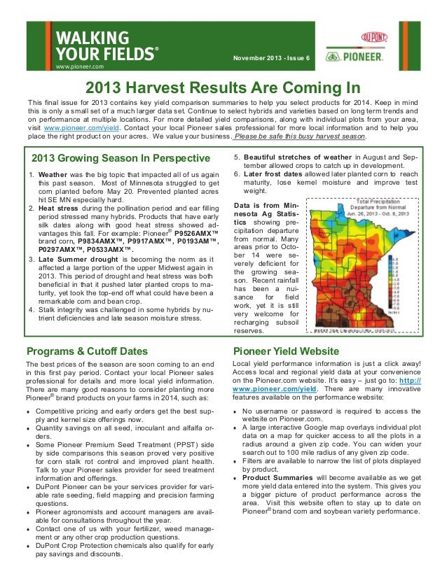 WALKING YOUR FIELDS  ®  November 2013 - Issue 6  www.pioneer.com  2013 Harvest Results Are Coming In This final issue for ...