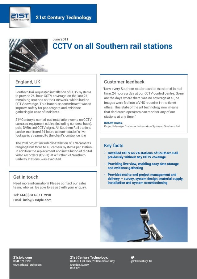June 2011 CCTV on all Southern rail stations England, UK Southern Rail requested installation of CCTV systems to provide 2...