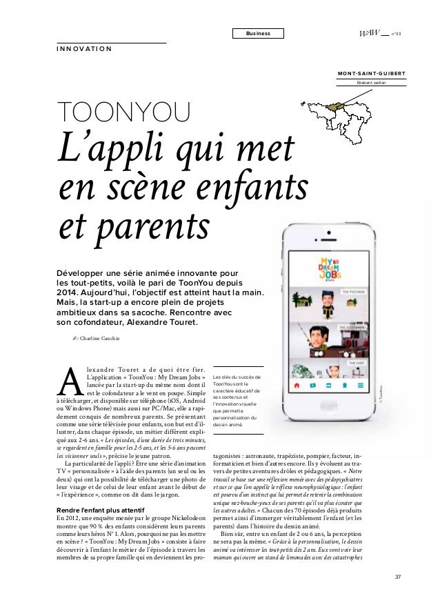 ©ToonYou n°33 37 Business I N N O V AT I O N A lexandre Touret a de quoi être fier. L'application « ToonYou : My Dream Job...