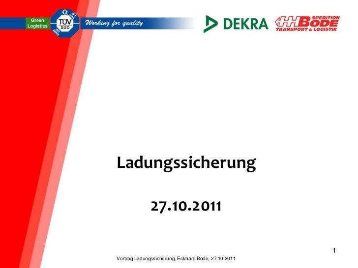 Ladungssicherung              27.10.2011                                                     1Vortrag Ladungssicherung, Ec...