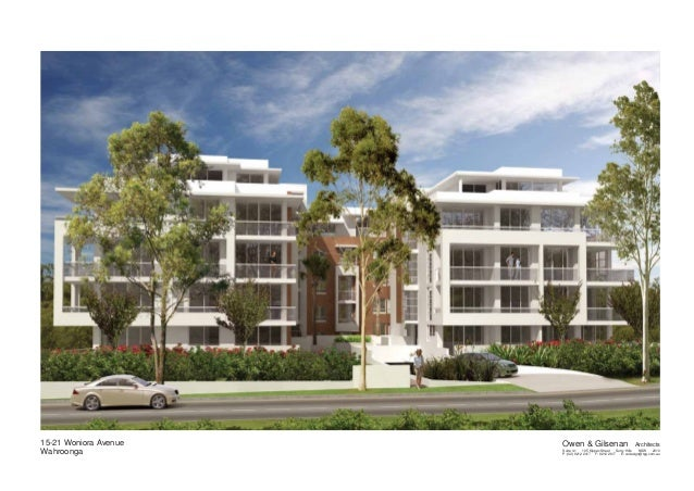 15-21 Woniora Avenue Wahroonga Owen & Gilsenan Architects Suite 4.1 105 Kippax Street Surry Hills NSW 2010 P: (02) 9212 24...