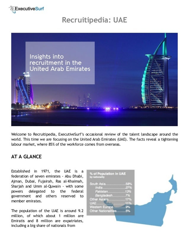Recruitipedia: UAE Welcome to Recruitipedia, ExecutiveSurf's occasional review of the talent landscape around the world. T...